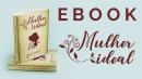"E-book ""A mulher ideal - Á luz de Provérbios 31"