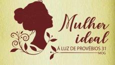 KIT CURSOS -  MULHER IDEAL - LEGADO DE MARIA - ROTINA COM PROPÒSITO